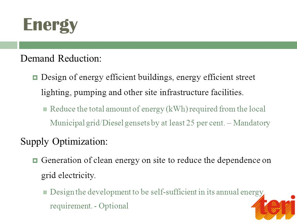 Energy Demand Reduction:  Design of energy efficient buildings, energy efficient street lighting, pumping and other site infrastructure facilities.