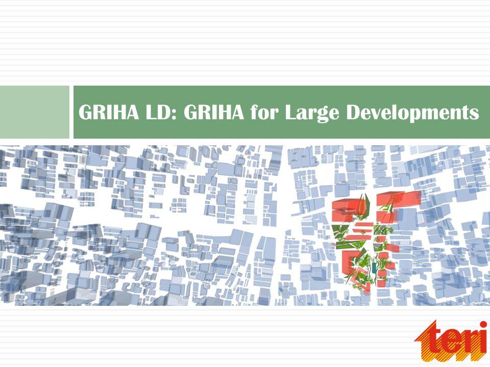 GRIHA LD: GRIHA for Large Developments