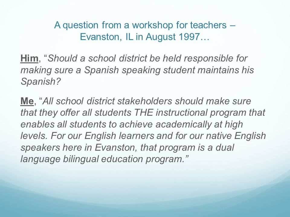 The Evanston, IL Two-Way Immersion Program began on August 25, 2000… How did we get there.