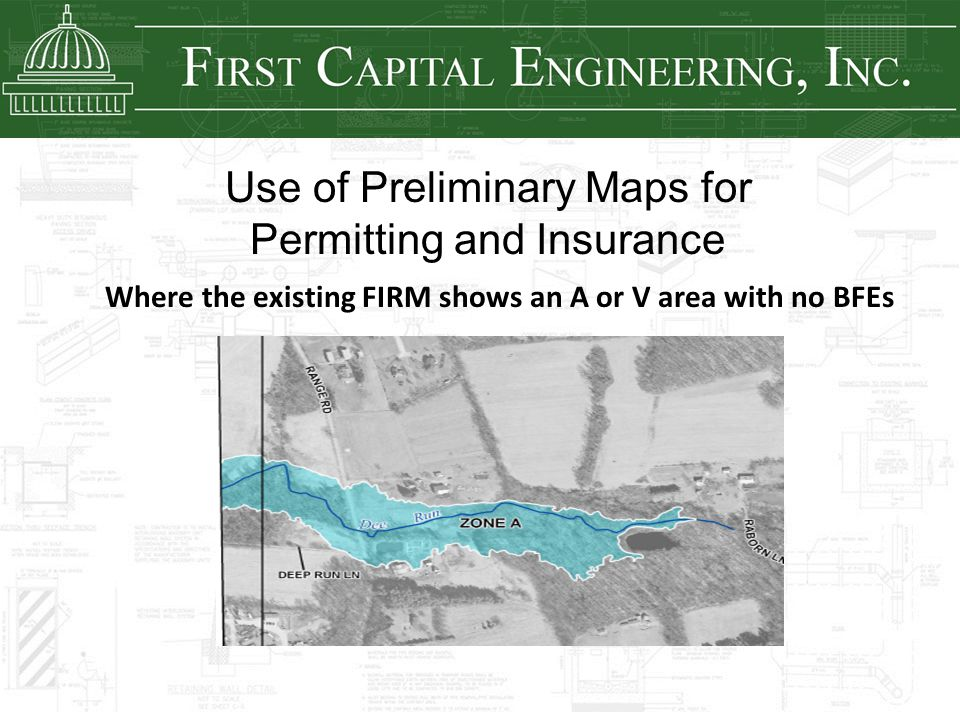 Use of Preliminary Maps for Permitting and Insurance Where the existing FIRM shows an A or V area with no BFEs