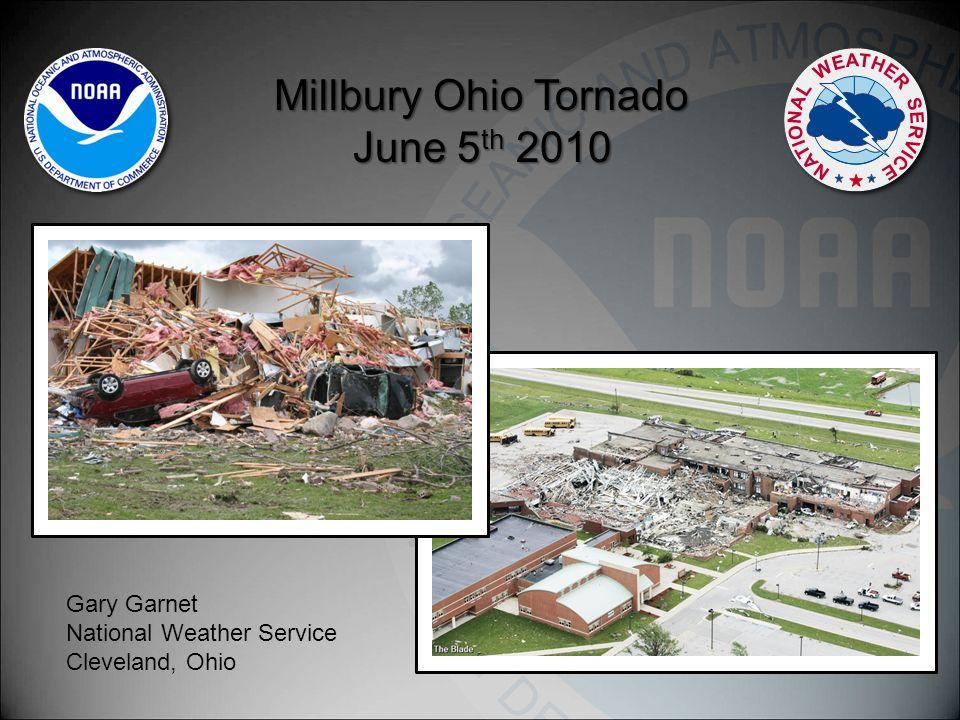 Millbury Ohio Tornado June 5 th 2010 Gary Garnet National Weather Service Cleveland, Ohio