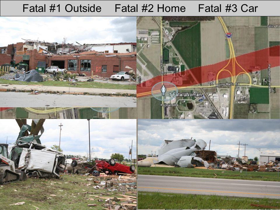 Fatal #1 Outside Fatal #2 Home Fatal #3 Car