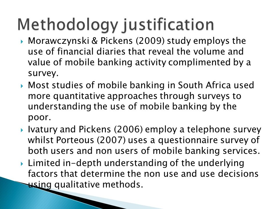  Morawczynski & Pickens (2009) study employs the use of financial diaries that reveal the volume and value of mobile banking activity complimented by