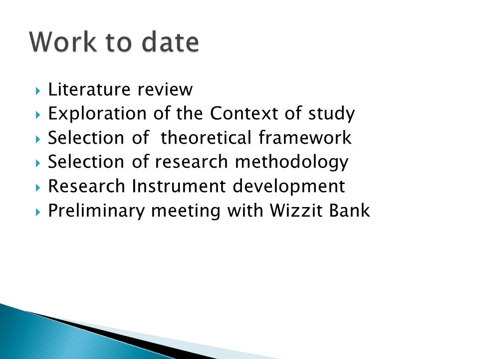  Literature review  Exploration of the Context of study  Selection of theoretical framework  Selection of research methodology  Research Instrume