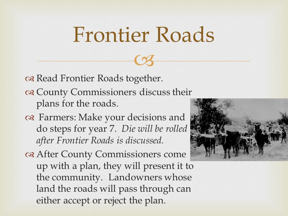   Read Frontier Roads together.  County Commissioners discuss their plans for the roads.