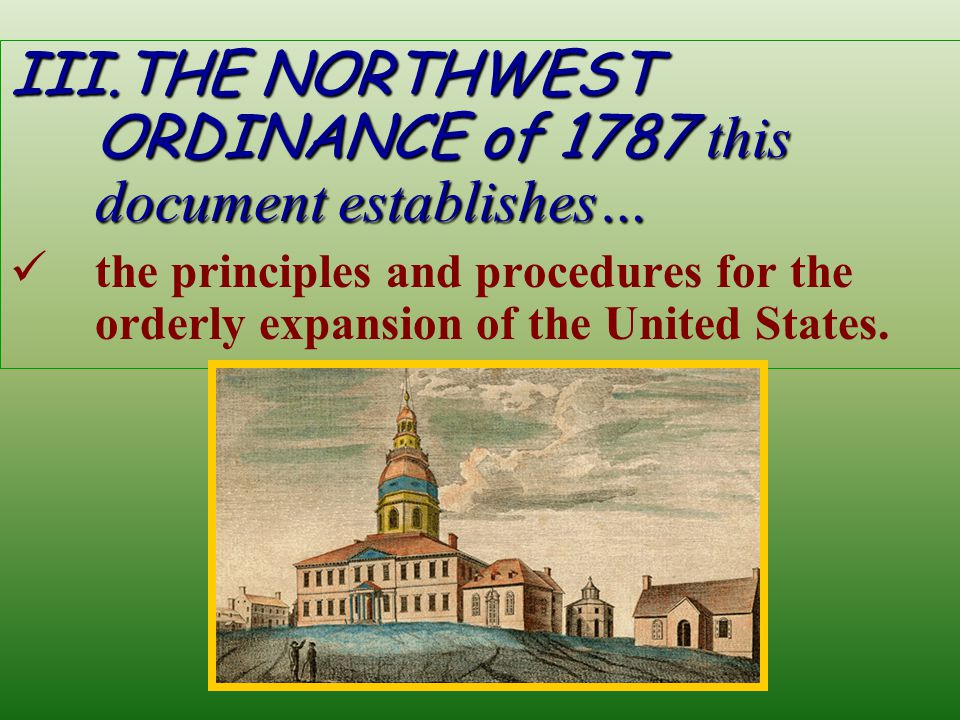 THE NORTHWEST ORDINANCE B.Education – the sale from one section of each township goes to start a school for that township. How much went for education