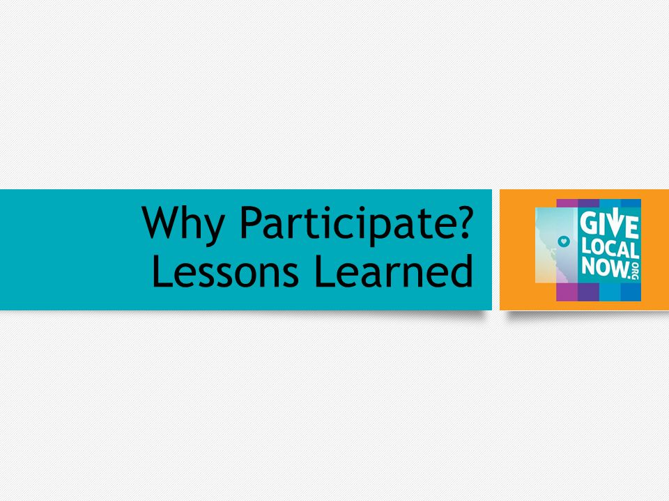 Why Participate? Lessons Learned