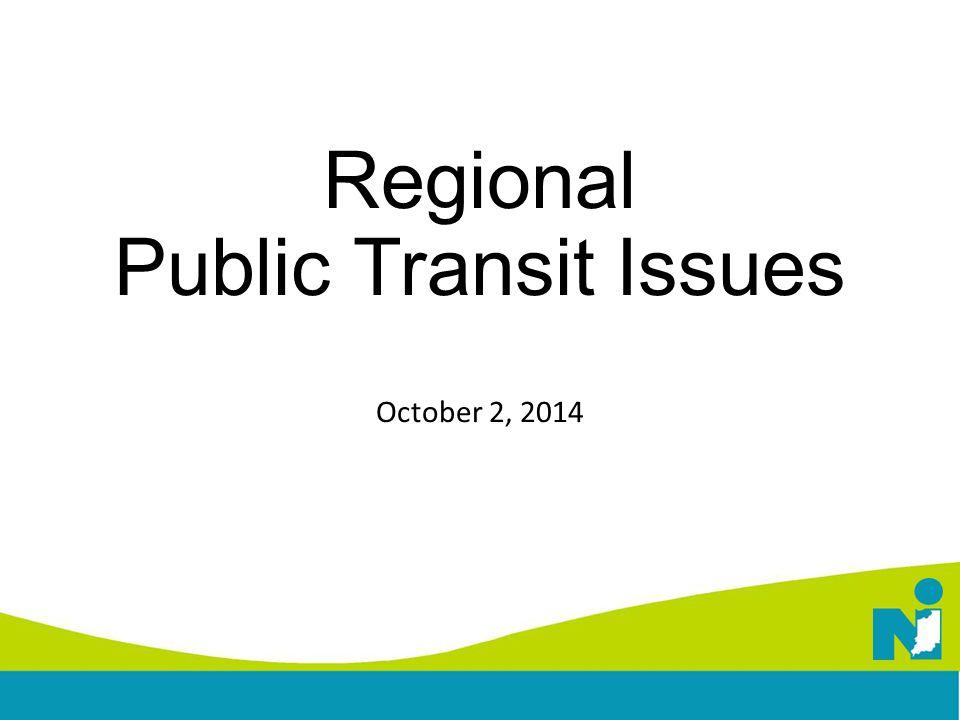 Regional Public Transit Issues October 2, 2014