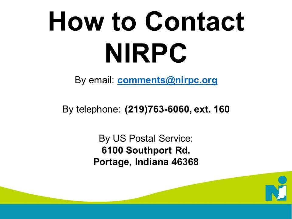 By email: comments@nirpc.orgcomments@nirpc.org By telephone: (219)763-6060, ext.
