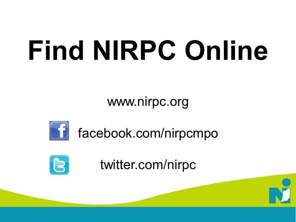 Find NIRPC Online www.nirpc.org facebook.com/nirpcmpo twitter.com/nirpc