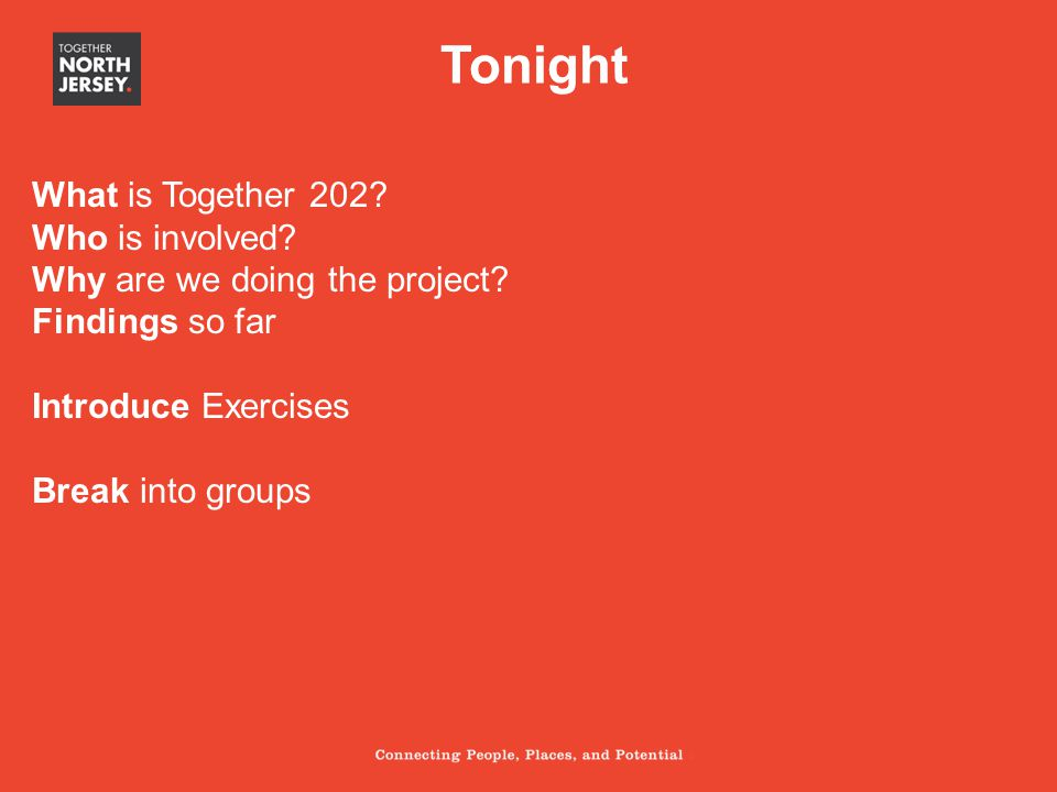 Tonight What is Together 202.Who is involved. Why are we doing the project.