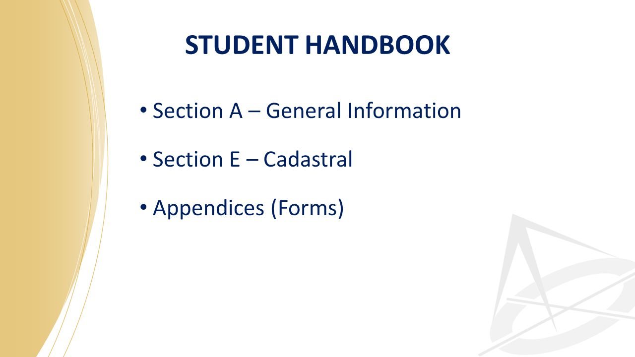 STUDENT HANDBOOK Section A – General Information Section E – Cadastral Appendices (Forms)