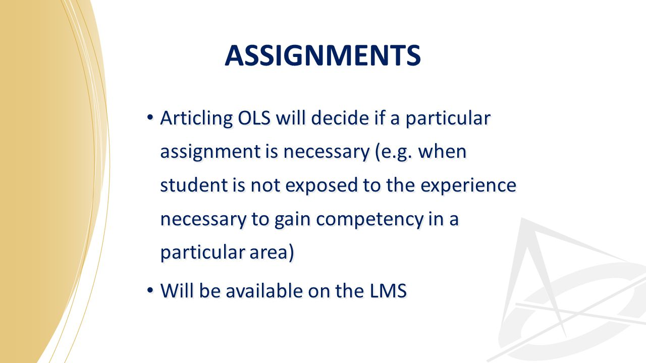 ASSIGNMENTS Articling OLS will decide if a particular assignment is necessary (e.g.