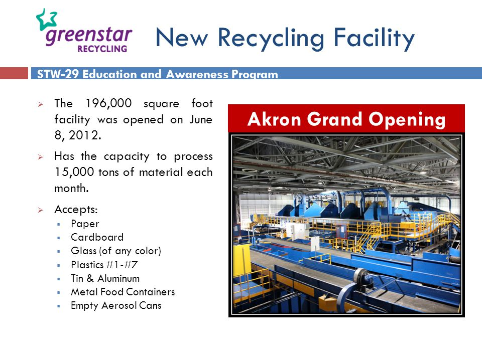 New Recycling Facility  The 196,000 square foot facility was opened on June 8, 2012.