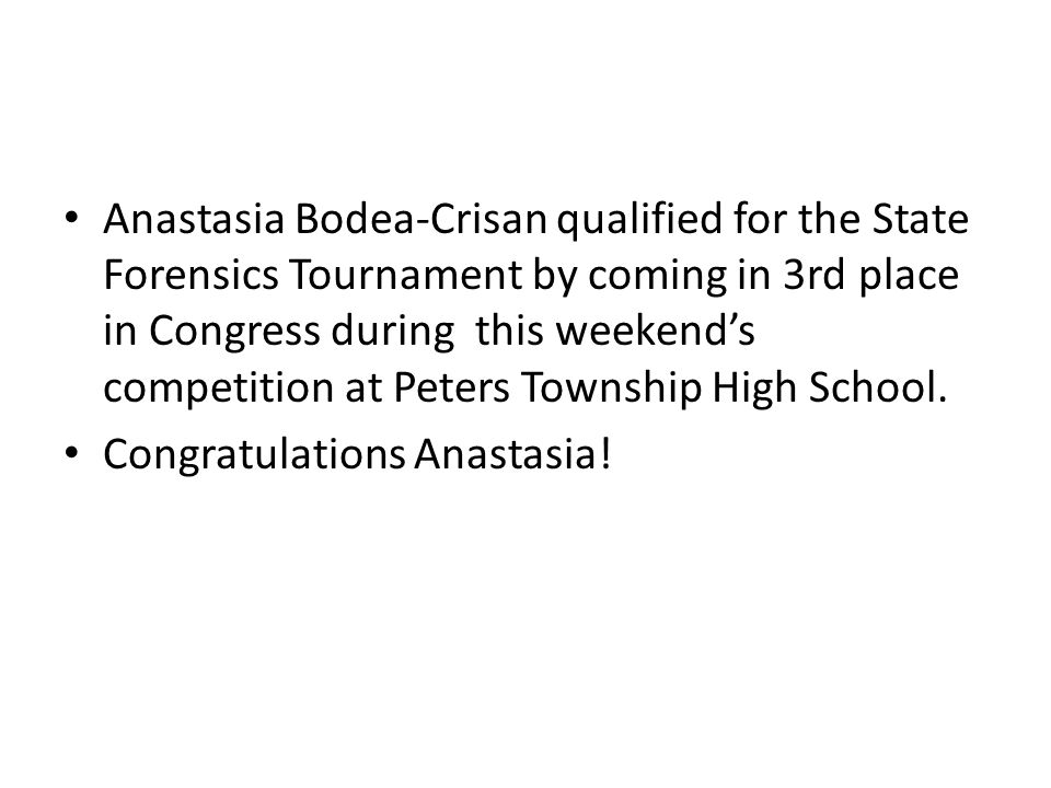 Anastasia Bodea-Crisan qualified for the State Forensics Tournament by coming in 3rd place in Congress during this weekend's competition at Peters Township High School.