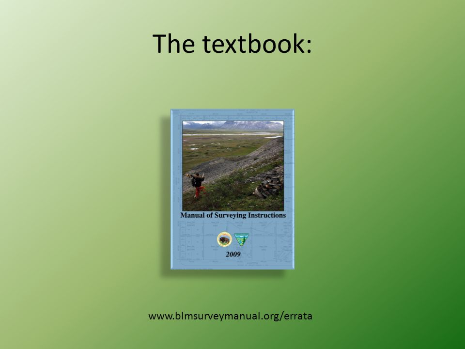 The textbook: www.blmsurveymanual.org/errata