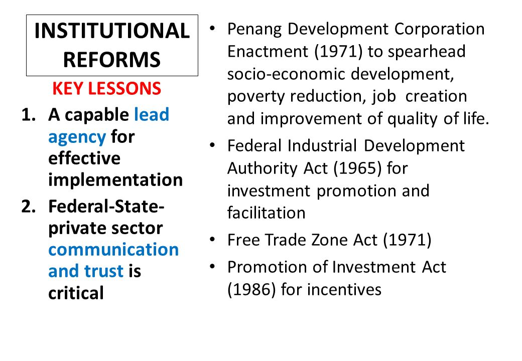INSTITUTIONAL REFORMS Penang Development Corporation Enactment (1971) to spearhead socio-economic development, poverty reduction, job creation and imp