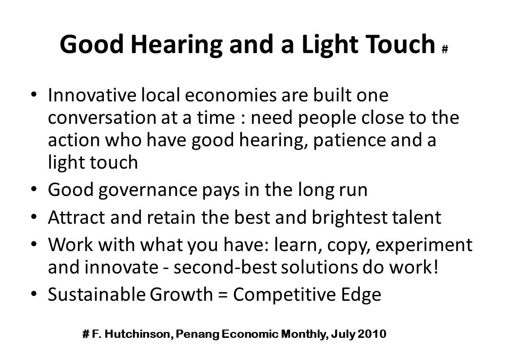 Good Hearing and a Light Touch # Innovative local economies are built one conversation at a time : need people close to the action who have good heari