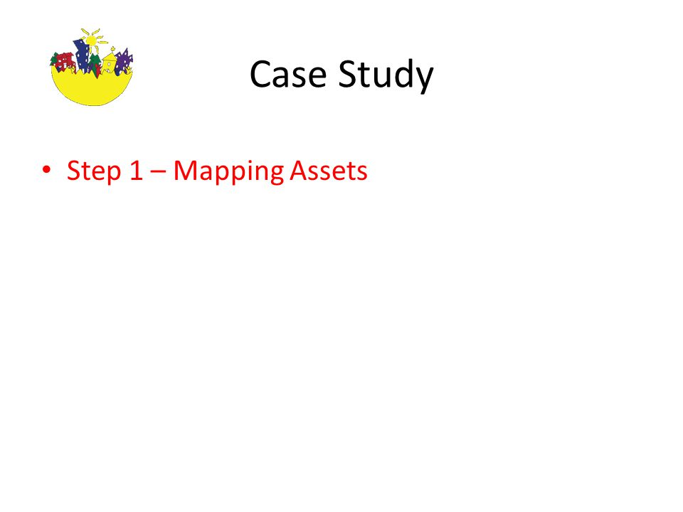Case Study Step 1 – Mapping Assets