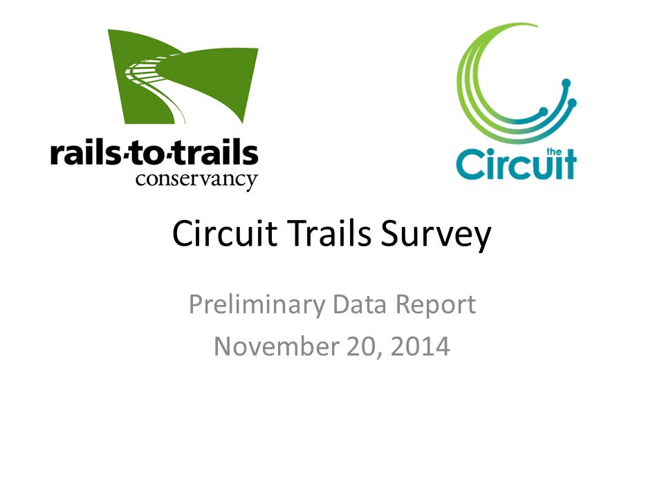 Circuit Trails Survey Preliminary Data Report November 20, 2014