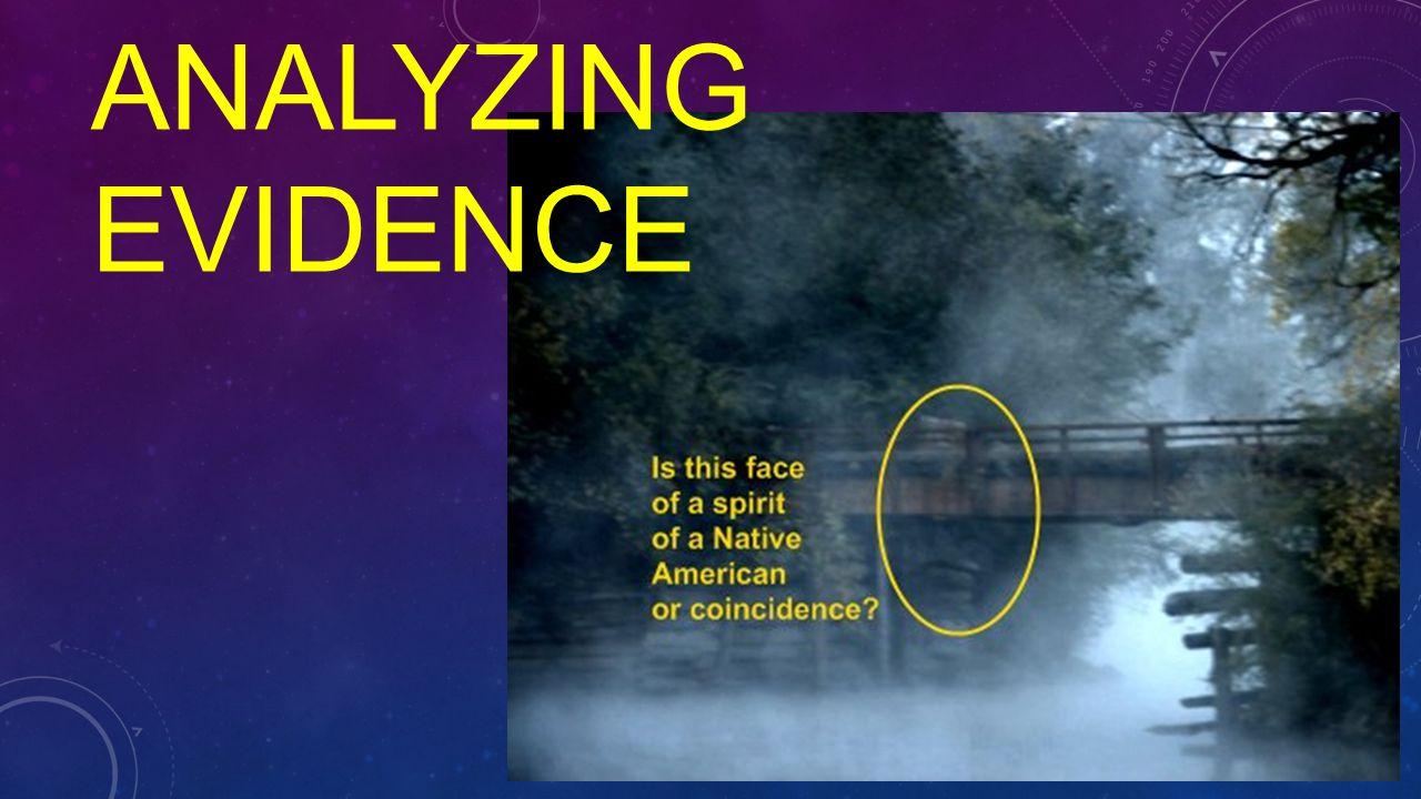 ANALYZING EVIDENCE