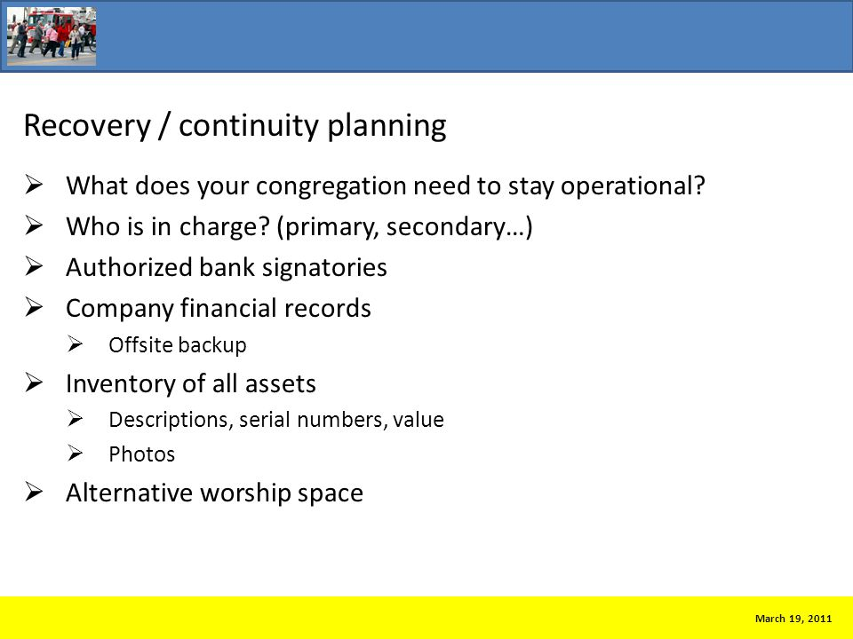 Recovery / continuity planning  What does your congregation need to stay operational.