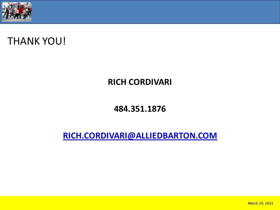 THANK YOU! RICH CORDIVARI 484.351.1876 RICH.CORDIVARI@ALLIEDBARTON.COM March 19, 2011