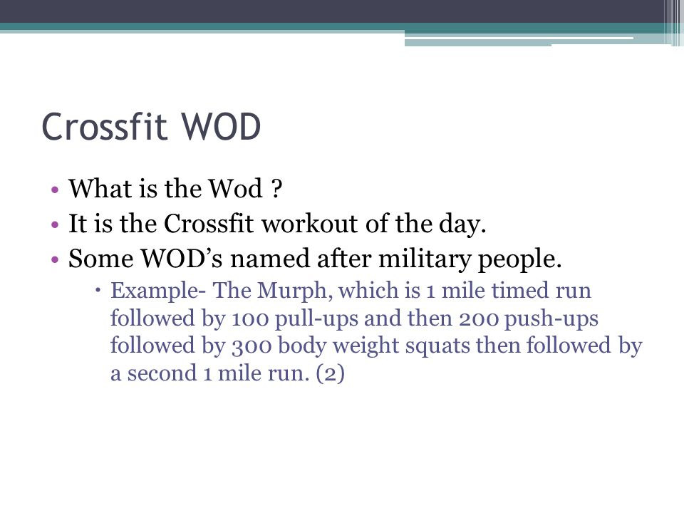 Crossfit WOD What is the Wod . It is the Crossfit workout of the day.
