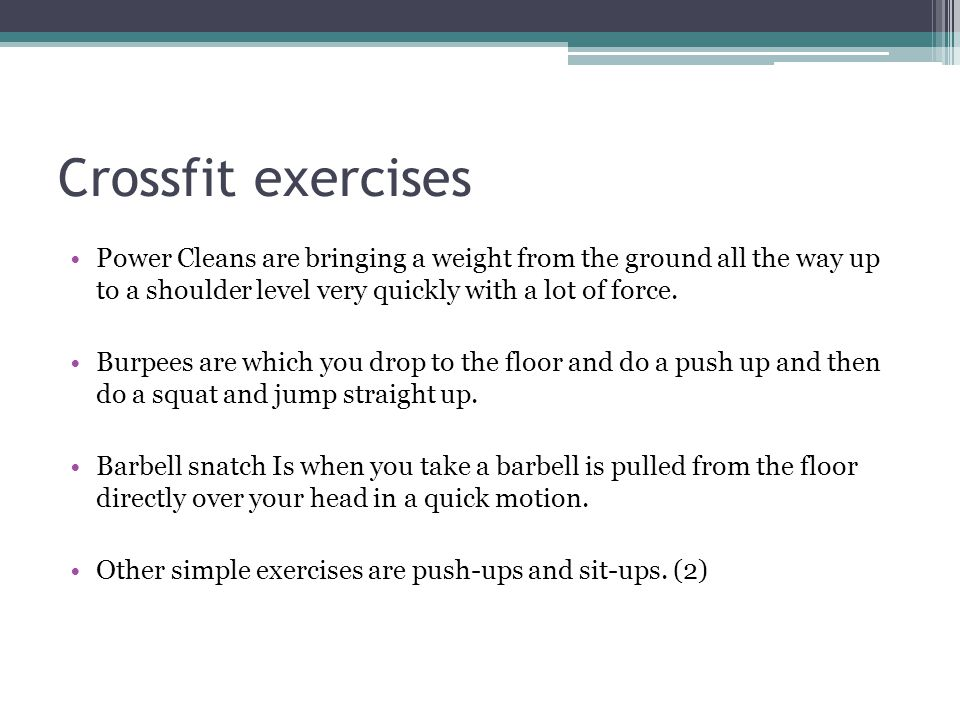 Crossfit exercises Power Cleans are bringing a weight from the ground all the way up to a shoulder level very quickly with a lot of force.