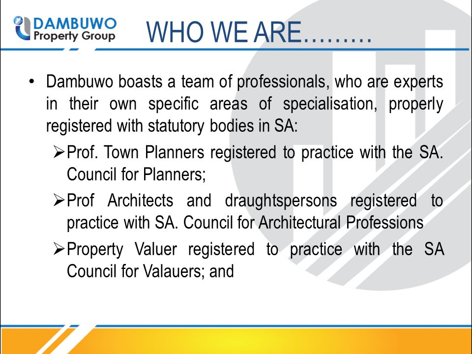 Dambuwo boasts a team of professionals, who are experts in their own specific areas of specialisation, properly registered with statutory bodies in SA:  Prof.