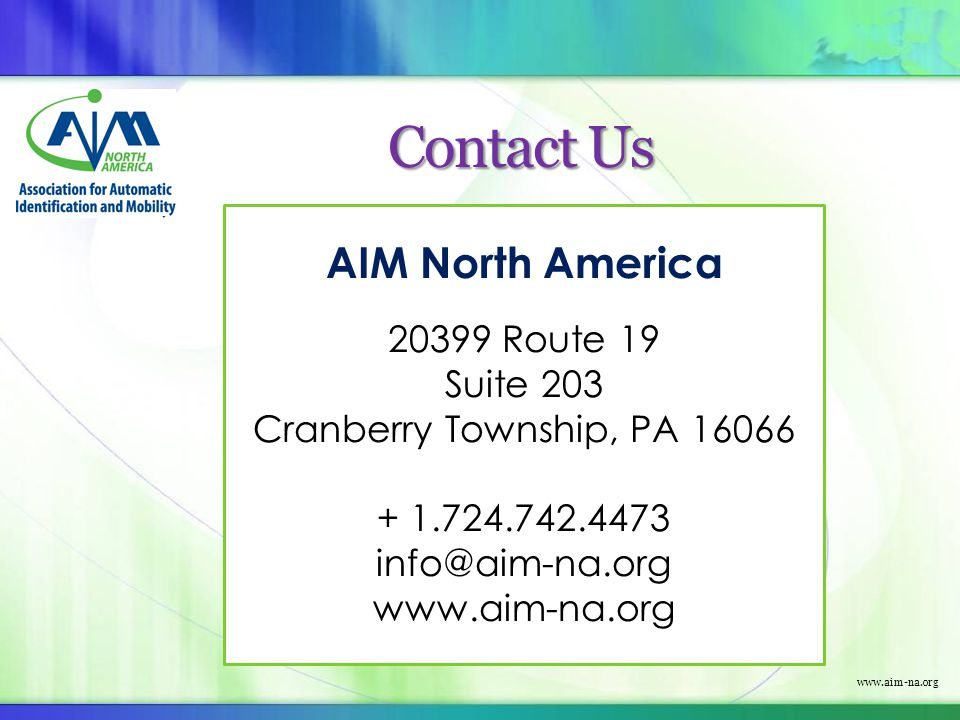 www.aim-na.org Contact Us AIM North America 20399 Route 19 Suite 203 Cranberry Township, PA 16066 + 1.724.742.4473 info@aim-na.org www.aim-na.org