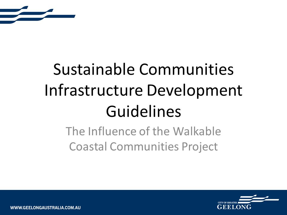 Sustainable Communities Infrastructure Development Guidelines The Influence of the Walkable Coastal Communities Project