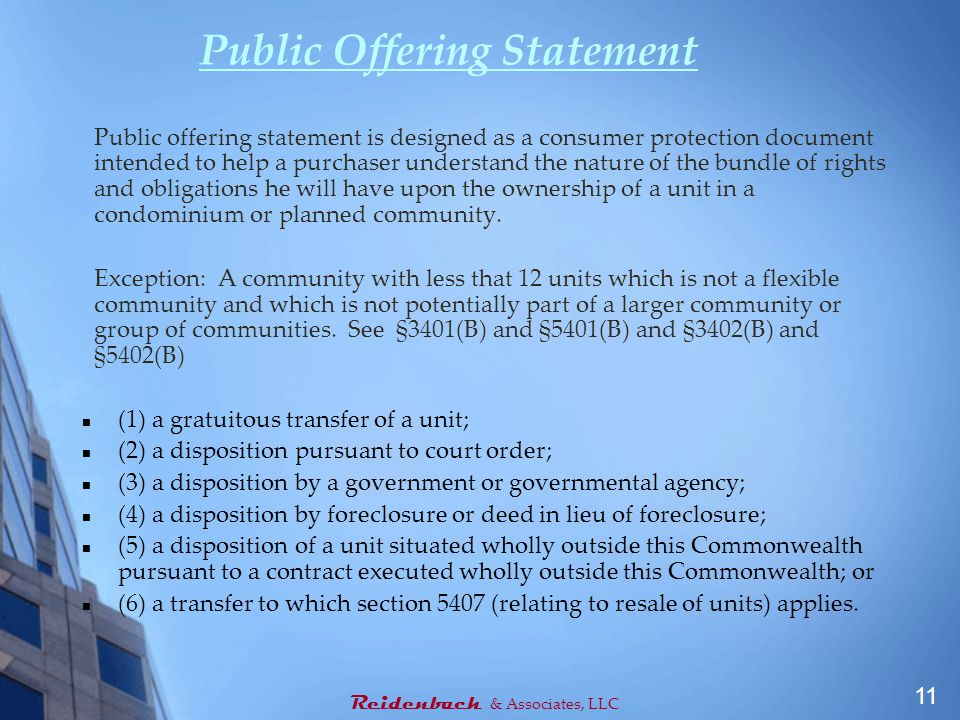 Public Offering Statement Public offering statement is designed as a consumer protection document intended to help a purchaser understand the nature of the bundle of rights and obligations he will have upon the ownership of a unit in a condominium or planned community.