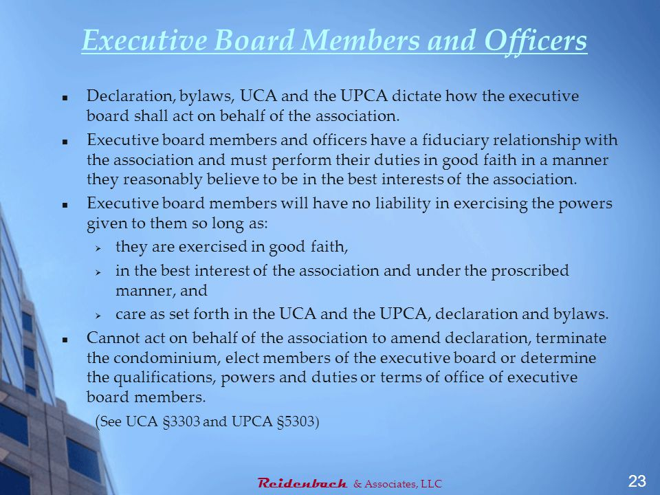Executive Board Members and Officers Declaration, bylaws, UCA and the UPCA dictate how the executive board shall act on behalf of the association.