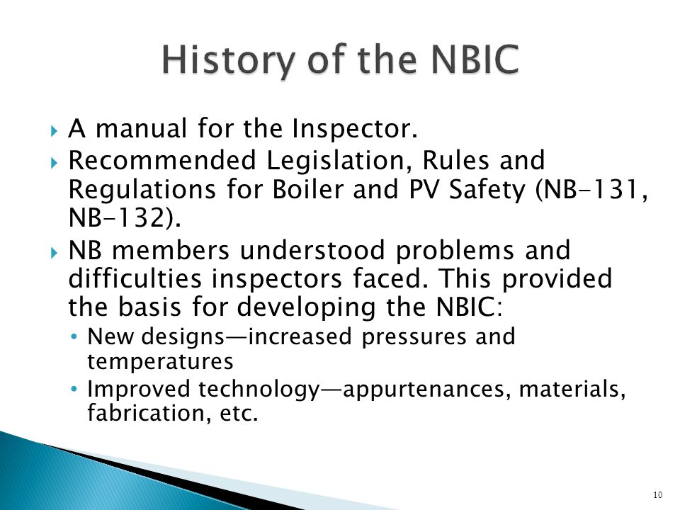  A manual for the Inspector.  Recommended Legislation, Rules and Regulations for Boiler and PV Safety (NB-131, NB-132).  NB members understood prob