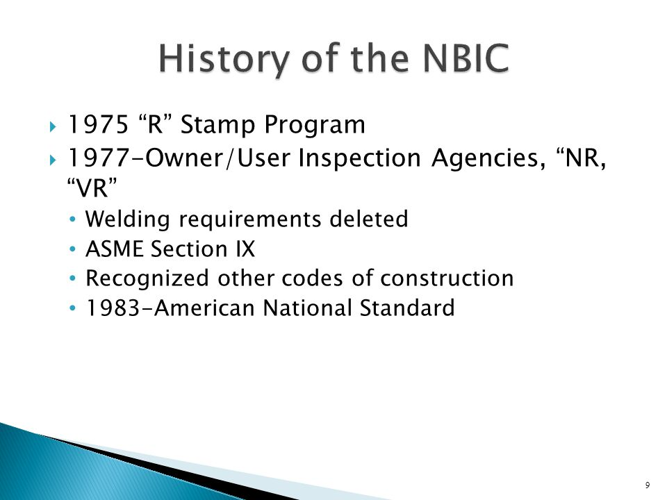 " 1975 ""R"" Stamp Program  1977-Owner/User Inspection Agencies, ""NR, ""VR"" Welding requirements deleted ASME Section IX Recognized other codes of const"