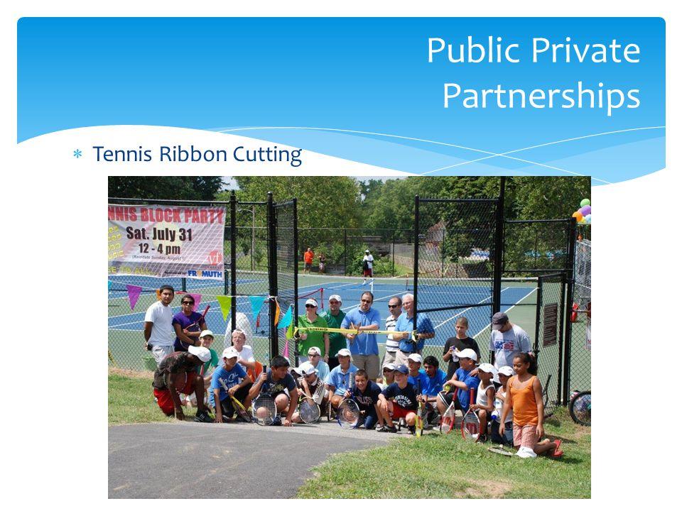  Tennis Ribbon Cutting Public Private Partnerships
