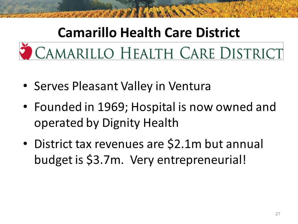 Camarillo Health Care District Serves Pleasant Valley in Ventura Founded in 1969; Hospital is now owned and operated by Dignity Health District tax re