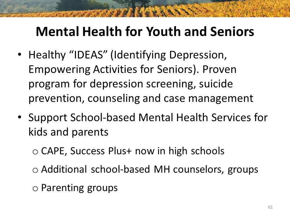 """Mental Health for Youth and Seniors Healthy """"IDEAS"""" (Identifying Depression, Empowering Activities for Seniors). Proven program for depression screeni"""