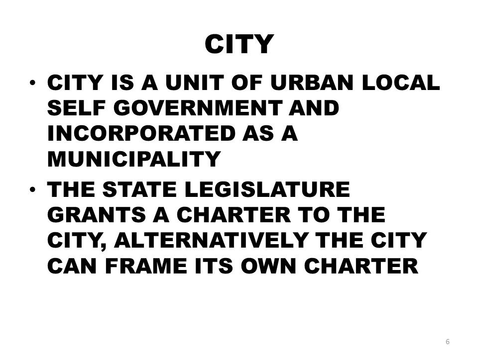 CITY THE CITY GOVERNMENT IN US CAN BE CLASSIFIED INTO FOLLOWING THREE CATEGORIES BASED ON RELATIONSHIP BERTWEEN LEGESLATIVE AND EXECUTIVE ORGANS 1)THE MAYOR---COUNCIL PLAN 2)THE COMMISSION PLAN 3)THE CITY---MANAGER PLAN 7