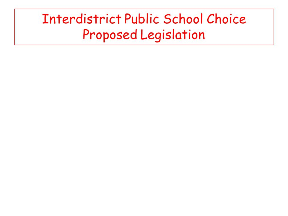 Interdistrict Public School Choice Proposed Legislation