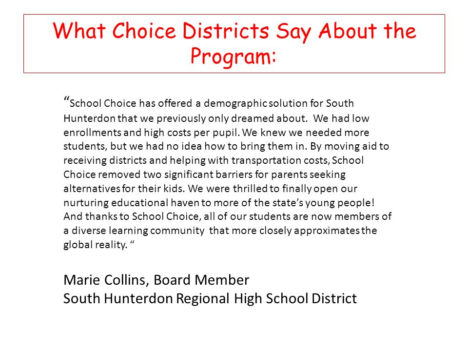 What Choice Districts Say About the Program: School Choice has offered a demographic solution for South Hunterdon that we previously only dreamed about.