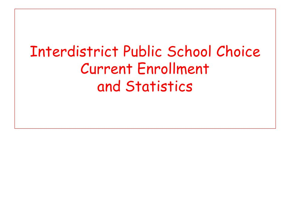 Interdistrict Public School Choice Current Enrollment and Statistics