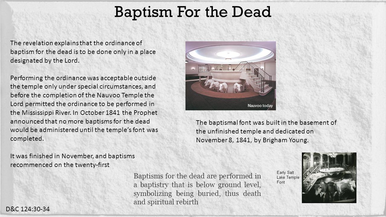 The revelation explains that the ordinance of baptism for the dead is to be done only in a place designated by the Lord.
