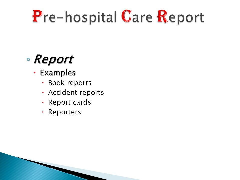 ◦ Report  Examples  Book reports  Accident reports  Report cards  Reporters