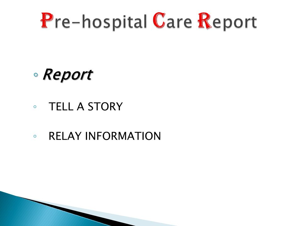 ◦ Report ◦ TELL A STORY ◦ RELAY INFORMATION