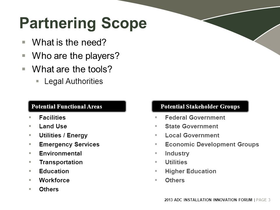 2013 ADC INSTALLATION INNOVATION FORUM | PAGE 3 3 Partnering Scope  What is the need.