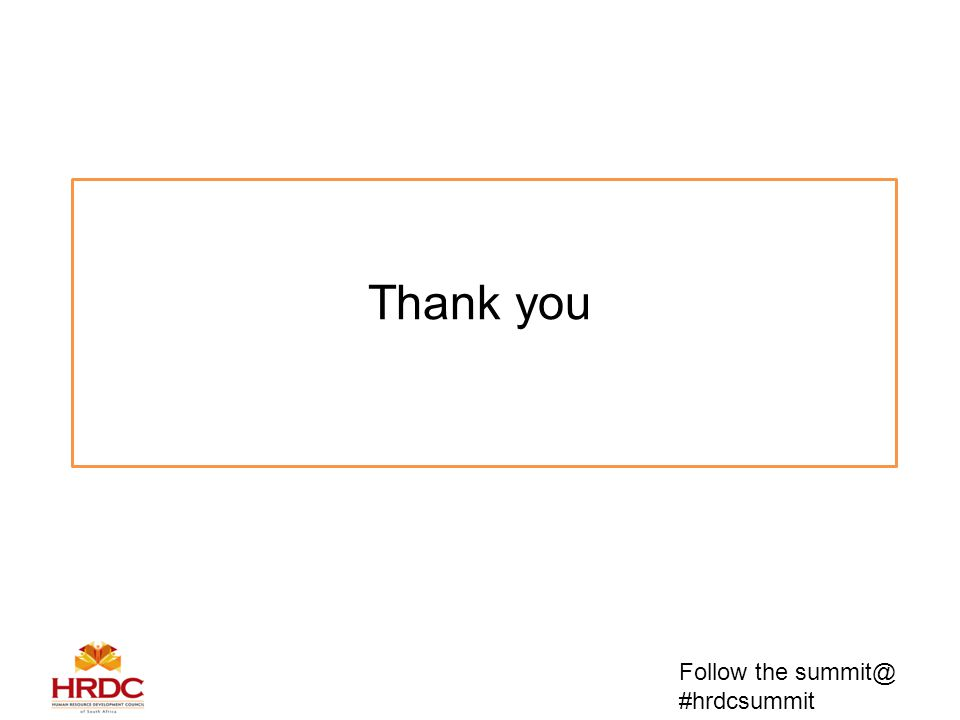 Thank you Follow the summit@ #hrdcsummit