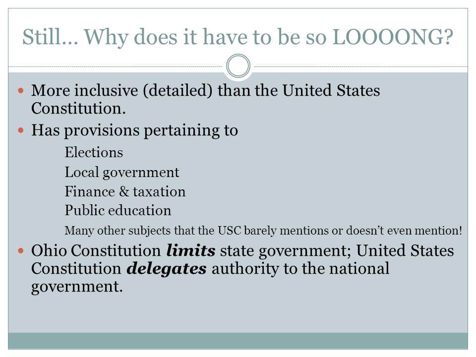 Still… Why does it have to be so LOOOONG? More inclusive (detailed) than the United States Constitution. Has provisions pertaining to Elections Local