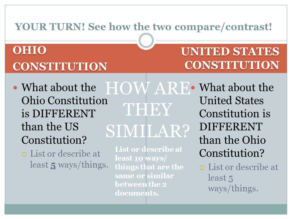 OHIO CONSTITUTION OHIO CONSTITUTION UNITED STATES CONSTITUTION What about the Ohio Constitution is DIFFERENT than the US Constitution?  List or descr